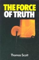 The Force Of Truth by Thomas Scott